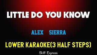 Little Do You Know ( LOWER KEY KARAOKE ) - Alex & Sierra (3 half steps)