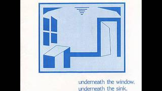 The Orchids - Underneath the Window, Underneath the sink