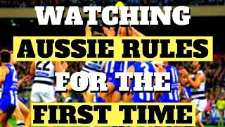 AMERICAN REACTS TO AUSTRALIAN RULES FOOTBALL FOR THE FIRST TIME (absolute chaos...)