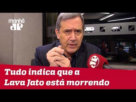 Tudo indica que a Lava Jato está morrendo   #MarcoAntonioVilla