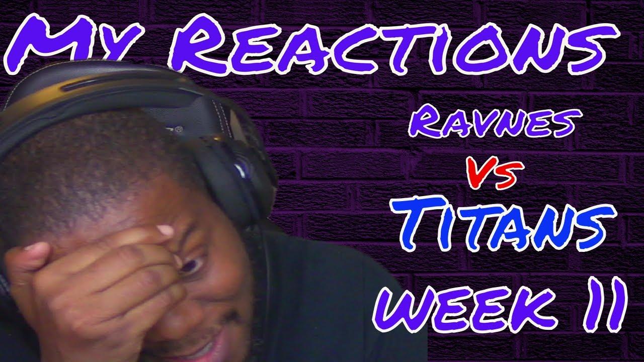 Download My Reactions Ravens Vs Titans Week 11