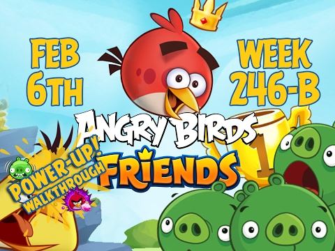 Angry Birds Friends Tournament Week 246-B Levels 1 to 6 Power Up Mobile Compilation Walkthroughs