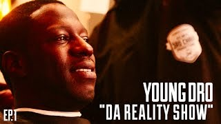 "Young Dro ""Da Reality Show"" (Episode 1)"