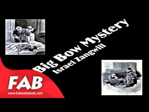 The Big Bow Mystery Full Audiobook by Israel ZANGWILL by Detective Fiction, Satire