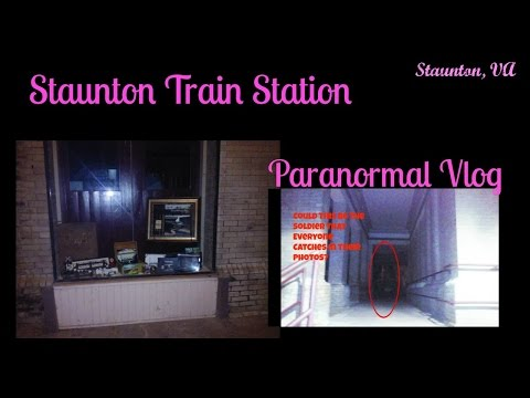 * Paranormal Vlog | Staunton Train Station ; Staunton, Va