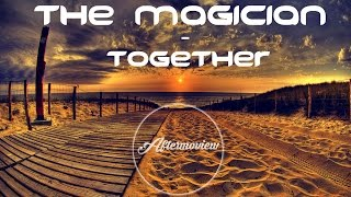 The Magician - Together (Original mix)