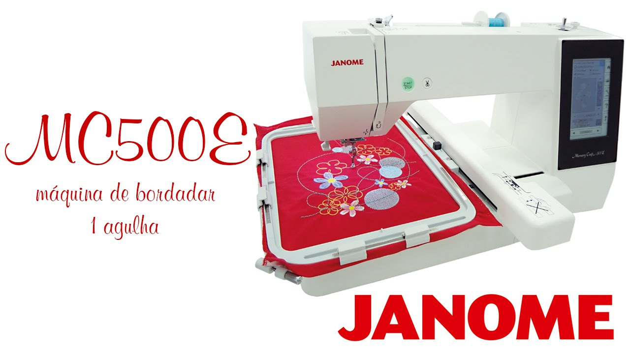 22eb4acfc5b MC500E - máquina de bordar 28cm x 20cm - Janome - YouTube