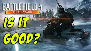is it Good? - Battlefield 4 Final Stand
