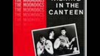 the moondogs talking in the canteen classic single