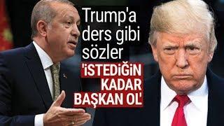 Başkan Erdoğandan Trumpa Sert Sözler \İstediğin Kadar Başkan Ol\