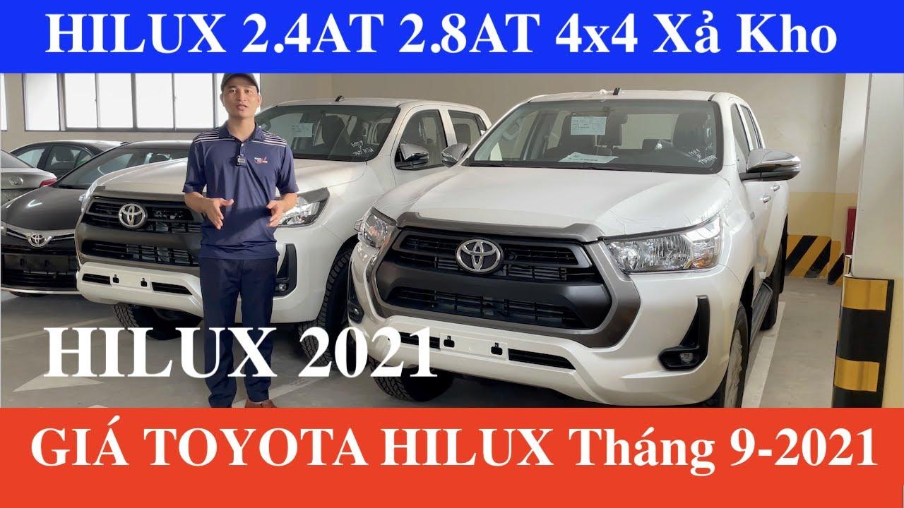 ✅Bảng Giá Xe Toyota Hilux Tháng 9-2021 Khuyến Mại Mới Nhất Hôm Nay Lăn Bánh 2.4AT 2.8AT 4x4 Máy Dầu