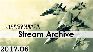 [Livestream Archive] Ace Combat 5: The Unsung War - NG+ - Normal Difficulty - S Rank