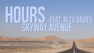 Skyway Avenue - Hours feat. Alex Davies (Official Lyric Video)