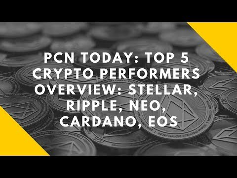 PCN TODAY: Top 5 Crypto Performers Overview: Stellar, Ripple, NEO, Cardano, EOS