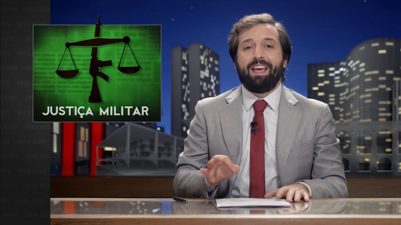 GREG NEWS   JUSTIÇA MILITAR