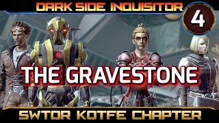 SWTOR Knights of the Fallen Empire ► CHAPTER 4, The Gravestone - Dark Side Sith Inquisitor (KOTFE)