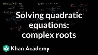 Example: Complex roots for a quadratic | Algebra II | Khan Academy