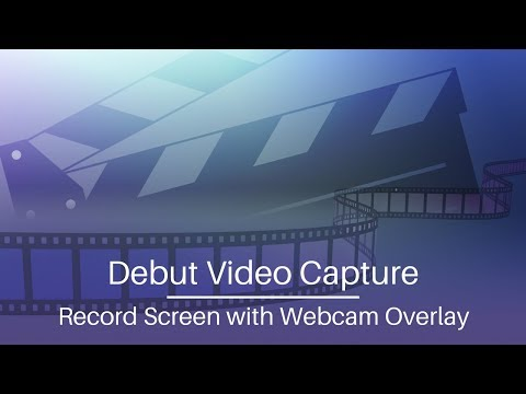 Debut Video Capture Tutorial   Record Screen With Webcam Overlay