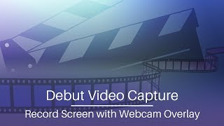 Download Video Debut Video Capture Tutorial | Record Screen with Webcam Overlay MP3 3GP MP4