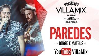 Paredes - Jorge e Mateus  - Villa Mix São Paulo 2016 ( Ao Vivo )