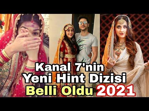 Kanal 7'nin Yeni Hint Dizisi Belli Oldu. 2021