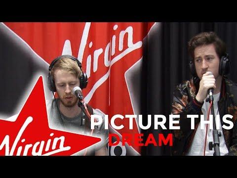 Picture This -  Dream (Virgin Radio UK session)