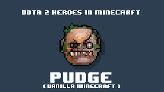 Dota 2 Heroes in Minecraft: Pudge (Vanilla Minecraft)