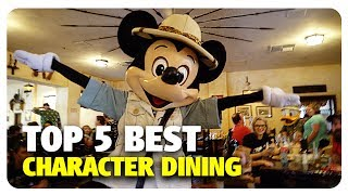 TOP 5 BEST Character Dining Experiences | Best and Worst | 07/25/17