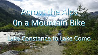 Across the Alps on a Mountain Bike - from Lake Constance to Lake Como