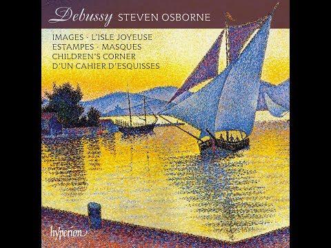 Claude Debussy - Piano Music - Steven Osborne (piano)