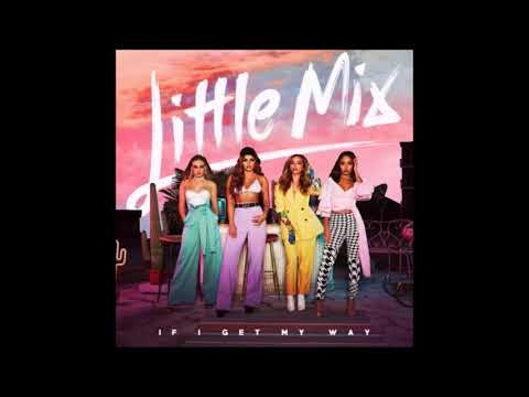 Little Mix - If I Get My Way ( 1 HOUR )