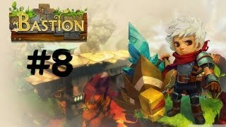 Let's Play Bastion - Part 8 [reupload] (Walkthrough / Commentary)