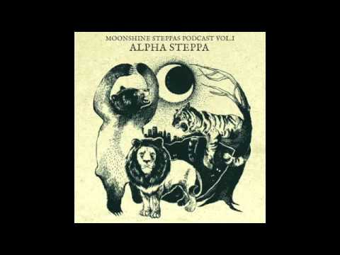 Moonshine Steppas Podcast by Alpha Steppa (1 Hour Mixtape, Reggae, Roots, Dub, Dubstep, Steppers)
