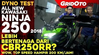 Tes Dyno All New Kawasaki Ninja 250 2018 | GridOto