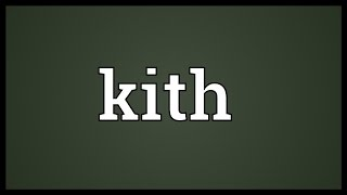Kith Meaning