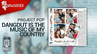 Project Pop - Dangdut Is The Music Of My Country (Official Karaoke Video)