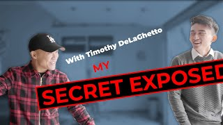 Exposing My Secrets to Timothy DeLaGhetto