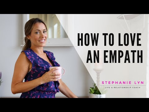 How to Love an Empath | What they need to feel safe in relationships