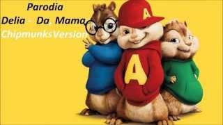 Delia - Da, Mama ( By Carla&#39s dreams ) Chipmunks Version
