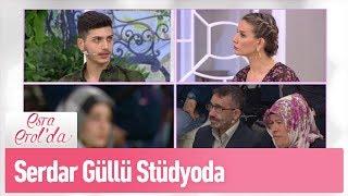 Serdar Güllü stüdyoda - Esra Erol'da 7 Mayıs 2019