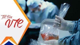 Đăng ký hiến tạng: Khi chúng ta là 'vĩ nhân'! | VTC