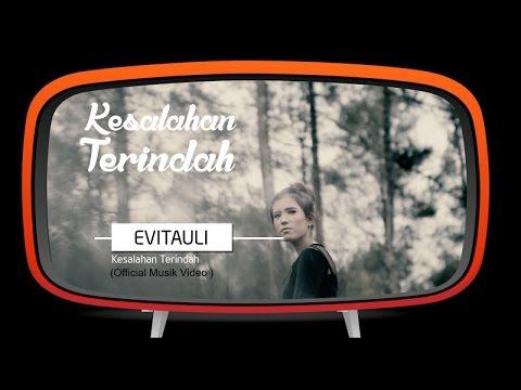 Evitauli - Kesalahan Terindah (Official Music Video)
