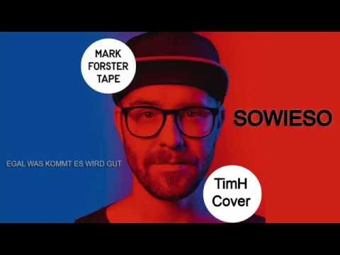 Mark Forster - Sowieso 【Tim H】
