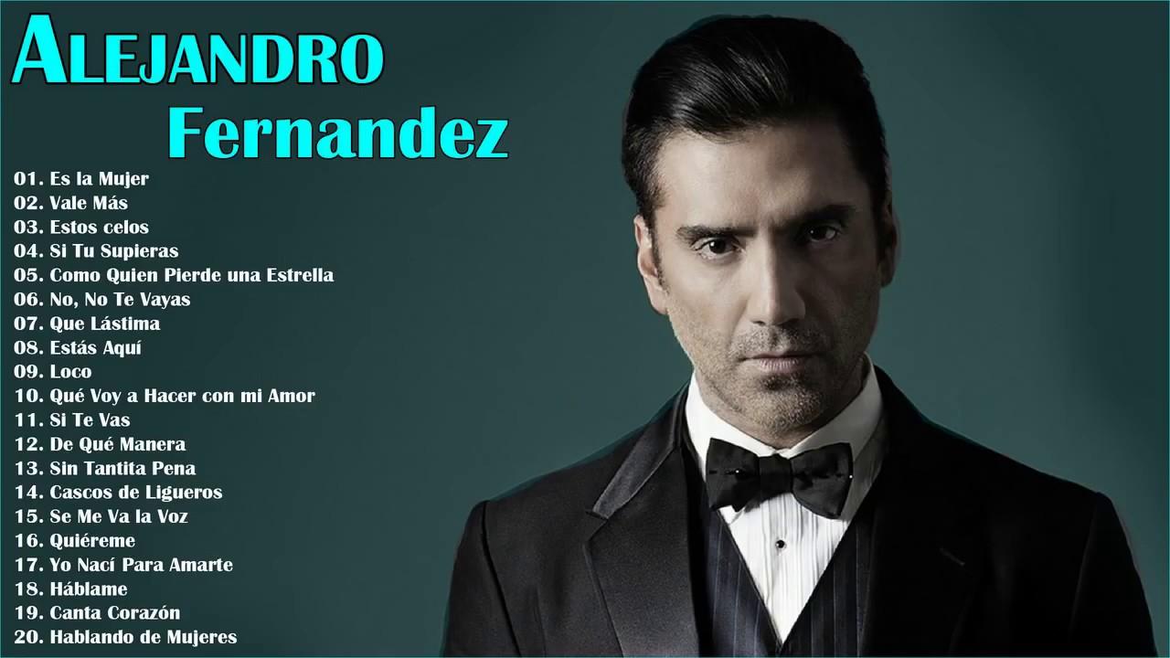 Alejandro Fernandez Sus Grandes Exitos Las Mejores Canciones Rancheras De Alejandro Fernandez Youtube