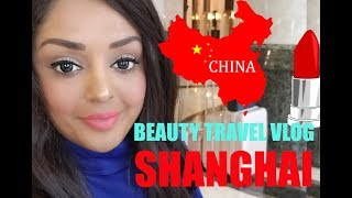 BEAUTY TRAVEL VLOG FROM SHANGHAI IN CHINA!