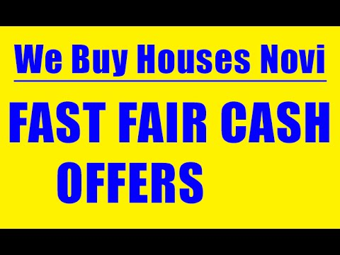 We Buy Houses Novi - CALL 248-971-0764 - Sell House Fast Novi
