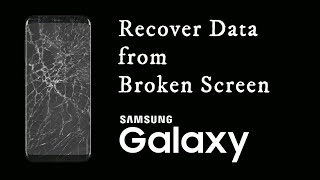 [Samsung Galaxy S4] - How to Recover Data from Broken Android Phones ?