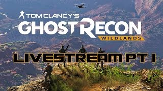 Ghost Recon Wildlands: Livestream Part 1