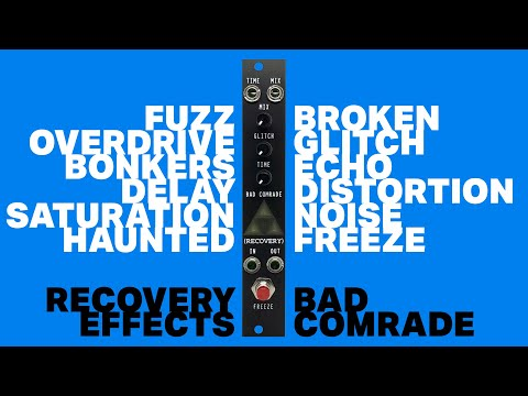 Recovery Effects Bad Comrade (v3 Eurorack) // broken, glitch, distortion and haunting echoes