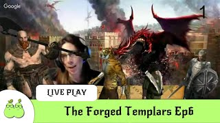 The Forged Templars Ep6: The Invitation